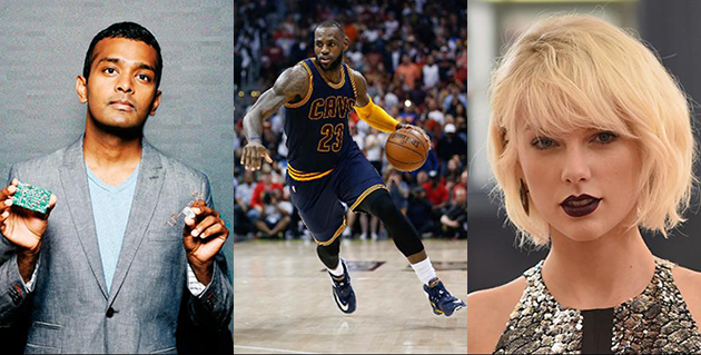 Shyam Gollakota, LeBron James, and Taylor Swift