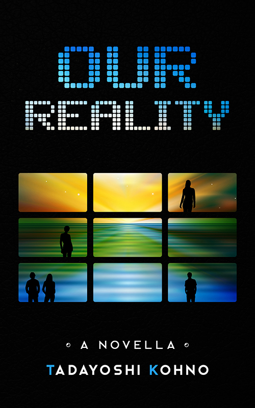 Book cover art: water and horizon in a grid with silhouettes of people and text Our Reality: A novella, Tadayoshi Kohno